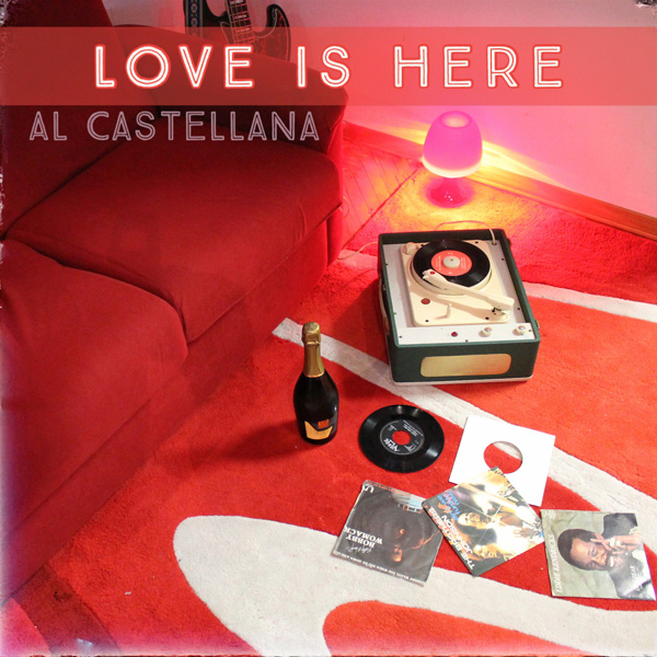 AL-CASTELLANA-Love-is-Here---Cover-Streaming
