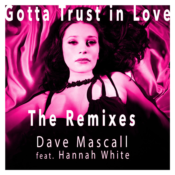 gotta-trust-in-love--remixes