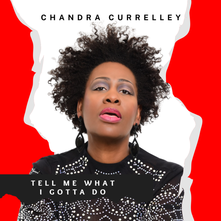 Tell Me What I Gotta Do Chandra Currelley CD Cover Final-2